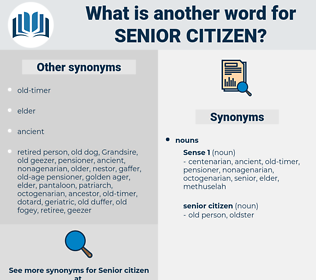 senior citizen, synonym senior citizen, another word for senior citizen, words like senior citizen, thesaurus senior citizen
