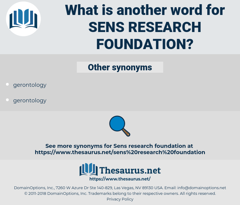 sens research foundation, synonym sens research foundation, another word for sens research foundation, words like sens research foundation, thesaurus sens research foundation