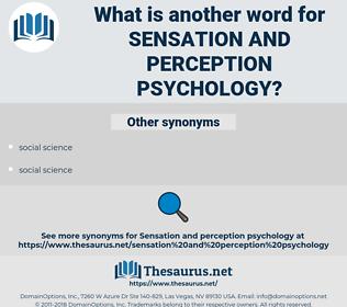 sensation and perception psychology, synonym sensation and perception psychology, another word for sensation and perception psychology, words like sensation and perception psychology, thesaurus sensation and perception psychology