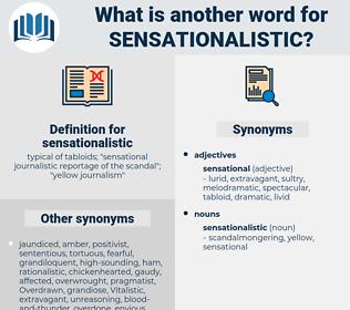 sensationalistic, synonym sensationalistic, another word for sensationalistic, words like sensationalistic, thesaurus sensationalistic