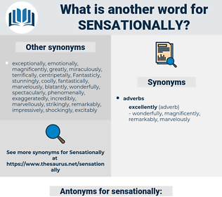 sensationally, synonym sensationally, another word for sensationally, words like sensationally, thesaurus sensationally