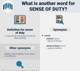 sense of duty, synonym sense of duty, another word for sense of duty, words like sense of duty, thesaurus sense of duty