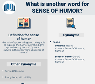 sense of humor, synonym sense of humor, another word for sense of humor, words like sense of humor, thesaurus sense of humor