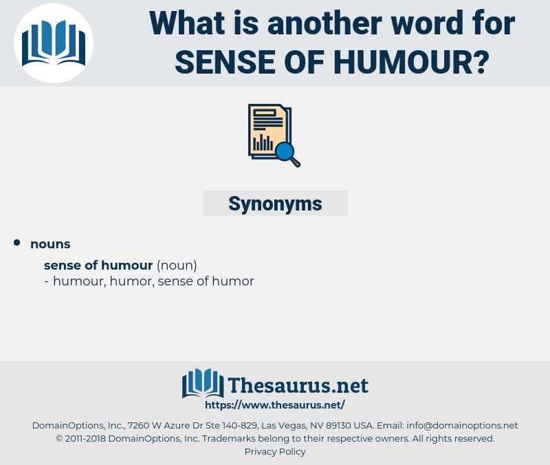 Sense Of Humour, synonym Sense Of Humour, another word for Sense Of Humour, words like Sense Of Humour, thesaurus Sense Of Humour