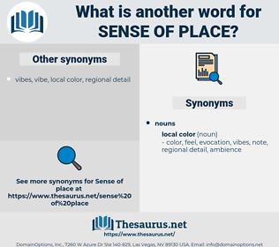 sense of place, synonym sense of place, another word for sense of place, words like sense of place, thesaurus sense of place