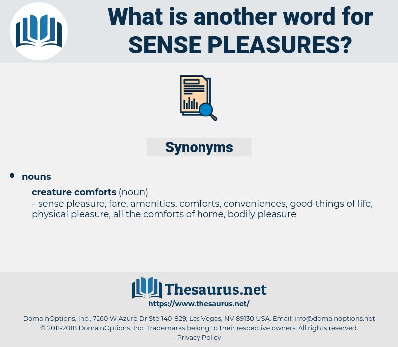 sense pleasures, synonym sense pleasures, another word for sense pleasures, words like sense pleasures, thesaurus sense pleasures