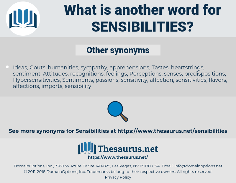 Sensibilities, synonym Sensibilities, another word for Sensibilities, words like Sensibilities, thesaurus Sensibilities