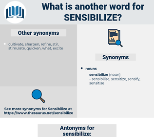 sensibilize, synonym sensibilize, another word for sensibilize, words like sensibilize, thesaurus sensibilize