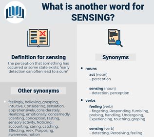 sensing, synonym sensing, another word for sensing, words like sensing, thesaurus sensing
