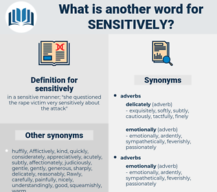 sensitively, synonym sensitively, another word for sensitively, words like sensitively, thesaurus sensitively