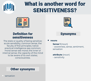 sensitiveness, synonym sensitiveness, another word for sensitiveness, words like sensitiveness, thesaurus sensitiveness