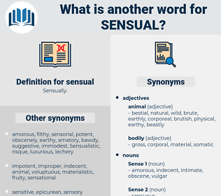 sensual, synonym sensual, another word for sensual, words like sensual, thesaurus sensual