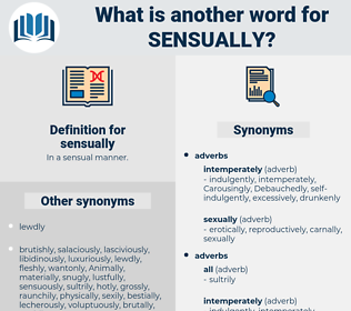 sensually, synonym sensually, another word for sensually, words like sensually, thesaurus sensually