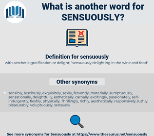 sensuously, synonym sensuously, another word for sensuously, words like sensuously, thesaurus sensuously