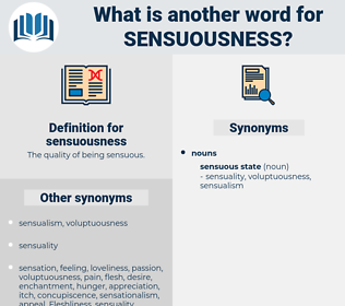 sensuousness, synonym sensuousness, another word for sensuousness, words like sensuousness, thesaurus sensuousness