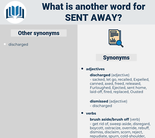 sent away, synonym sent away, another word for sent away, words like sent away, thesaurus sent away