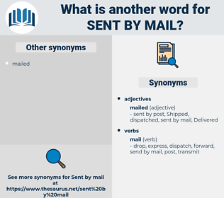 sent by mail, synonym sent by mail, another word for sent by mail, words like sent by mail, thesaurus sent by mail