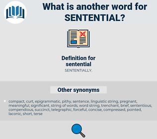 sentential, synonym sentential, another word for sentential, words like sentential, thesaurus sentential