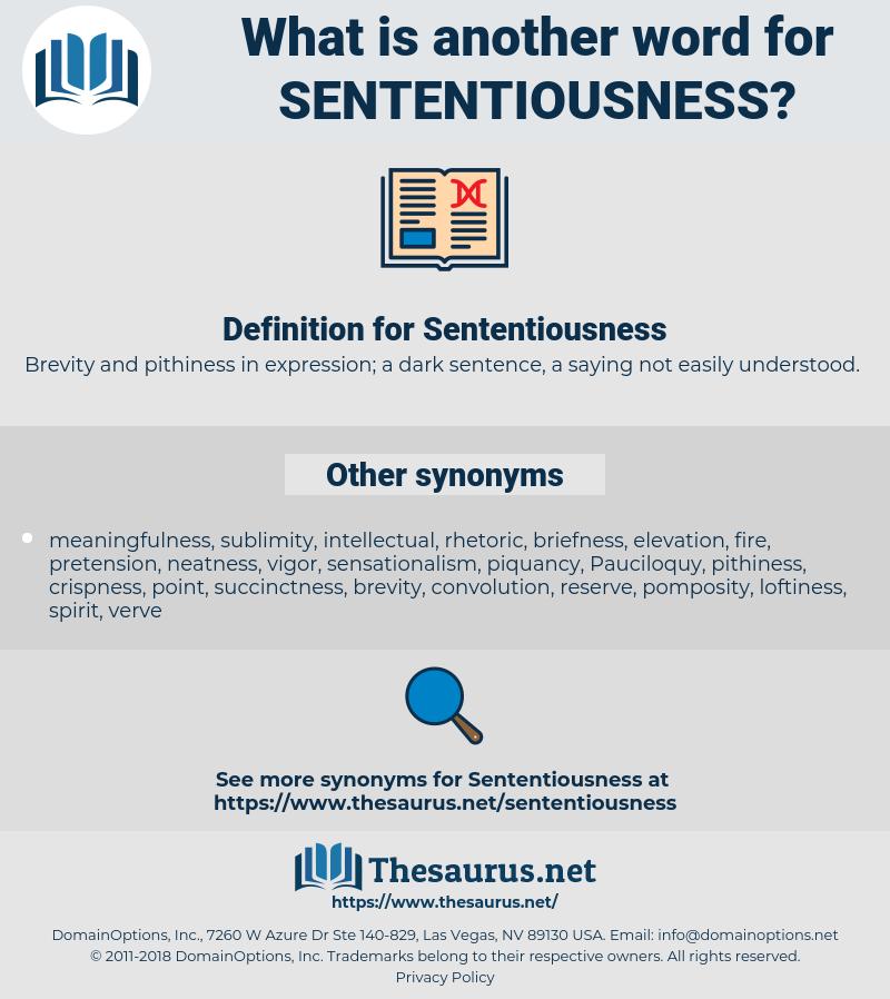 Sententiousness, synonym Sententiousness, another word for Sententiousness, words like Sententiousness, thesaurus Sententiousness