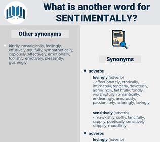 sentimentally, synonym sentimentally, another word for sentimentally, words like sentimentally, thesaurus sentimentally
