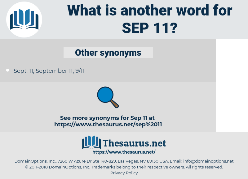 Sep 11, synonym Sep 11, another word for Sep 11, words like Sep 11, thesaurus Sep 11