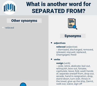 separated from, synonym separated from, another word for separated from, words like separated from, thesaurus separated from