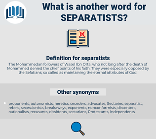 separatists, synonym separatists, another word for separatists, words like separatists, thesaurus separatists