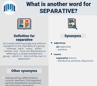 separative, synonym separative, another word for separative, words like separative, thesaurus separative