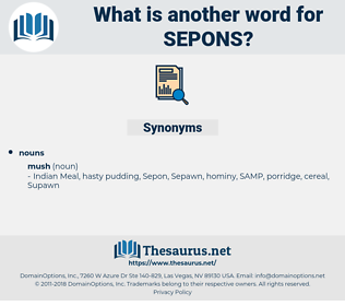 sepons, synonym sepons, another word for sepons, words like sepons, thesaurus sepons