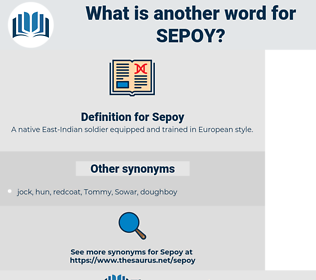 Sepoy, synonym Sepoy, another word for Sepoy, words like Sepoy, thesaurus Sepoy