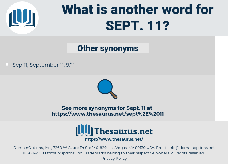 Sept. 11, synonym Sept. 11, another word for Sept. 11, words like Sept. 11, thesaurus Sept. 11