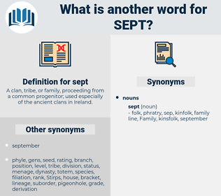 sept, synonym sept, another word for sept, words like sept, thesaurus sept