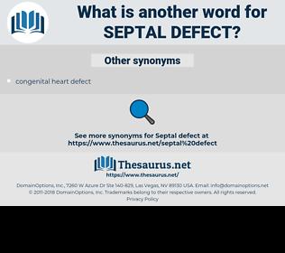 Septal Defect, synonym Septal Defect, another word for Septal Defect, words like Septal Defect, thesaurus Septal Defect