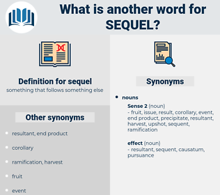 sequel, synonym sequel, another word for sequel, words like sequel, thesaurus sequel
