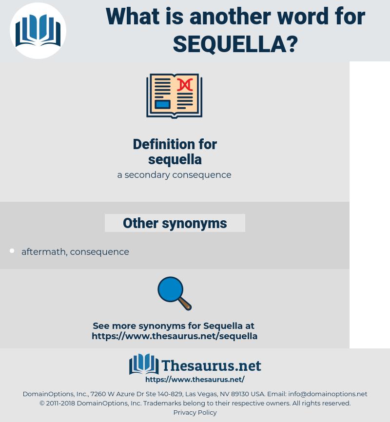 sequella, synonym sequella, another word for sequella, words like sequella, thesaurus sequella