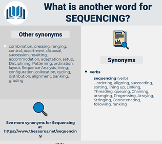 sequencing, synonym sequencing, another word for sequencing, words like sequencing, thesaurus sequencing