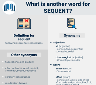 sequent, synonym sequent, another word for sequent, words like sequent, thesaurus sequent