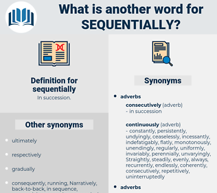 sequentially, synonym sequentially, another word for sequentially, words like sequentially, thesaurus sequentially