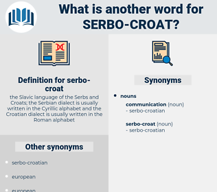 serbo-croat, synonym serbo-croat, another word for serbo-croat, words like serbo-croat, thesaurus serbo-croat