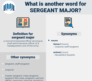 sergeant major, synonym sergeant major, another word for sergeant major, words like sergeant major, thesaurus sergeant major