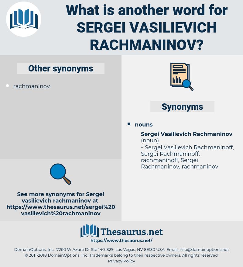 Sergei Vasilievich Rachmaninov, synonym Sergei Vasilievich Rachmaninov, another word for Sergei Vasilievich Rachmaninov, words like Sergei Vasilievich Rachmaninov, thesaurus Sergei Vasilievich Rachmaninov
