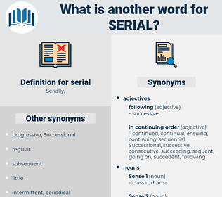 serial, synonym serial, another word for serial, words like serial, thesaurus serial