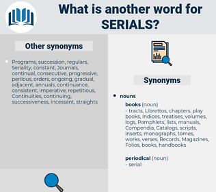 serials, synonym serials, another word for serials, words like serials, thesaurus serials