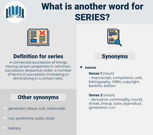 series, synonym series, another word for series, words like series, thesaurus series