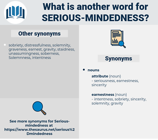 serious mindedness, synonym serious mindedness, another word for serious mindedness, words like serious mindedness, thesaurus serious mindedness