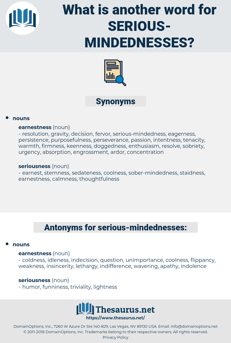 serious mindednesses, synonym serious mindednesses, another word for serious mindednesses, words like serious mindednesses, thesaurus serious mindednesses