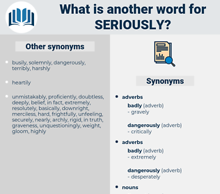 seriously, synonym seriously, another word for seriously, words like seriously, thesaurus seriously