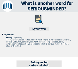 seriousminded, synonym seriousminded, another word for seriousminded, words like seriousminded, thesaurus seriousminded