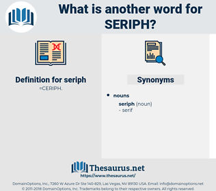seriph, synonym seriph, another word for seriph, words like seriph, thesaurus seriph