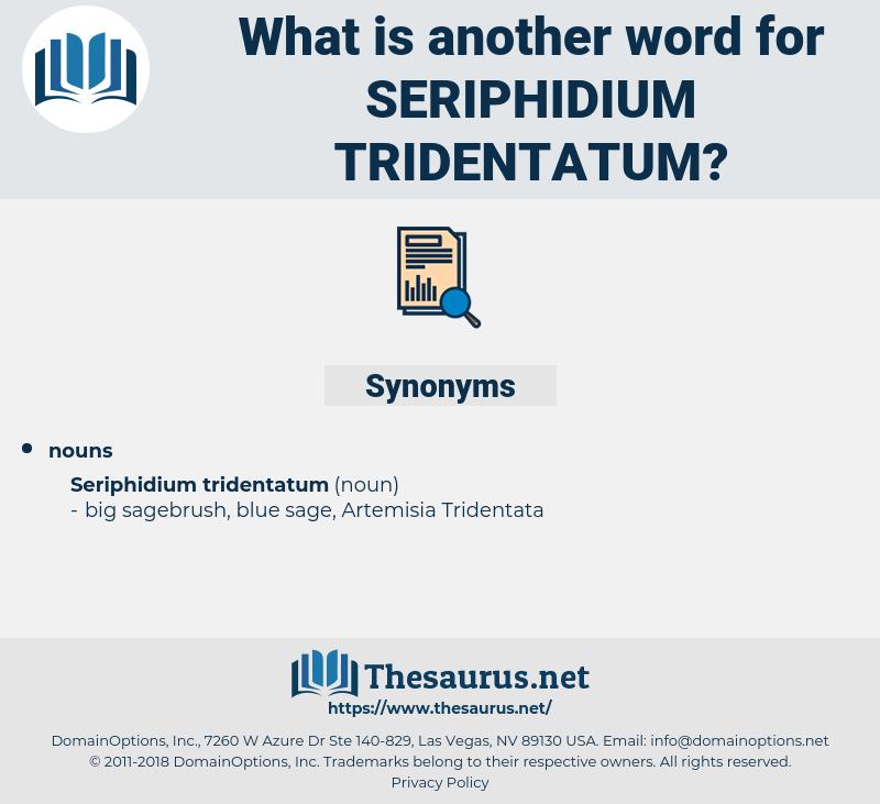 Seriphidium Tridentatum, synonym Seriphidium Tridentatum, another word for Seriphidium Tridentatum, words like Seriphidium Tridentatum, thesaurus Seriphidium Tridentatum
